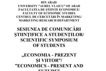 """Simpozion Științific Studențesc """"Economia - Prezent și Viitor"""", Ediția a XX-a, 2019"""