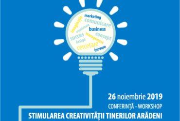 Conferință - Workshop - Stimularea creativității tinerilor arădeni în domeniul economic și social prin proiecte și simulări antreprenoriale